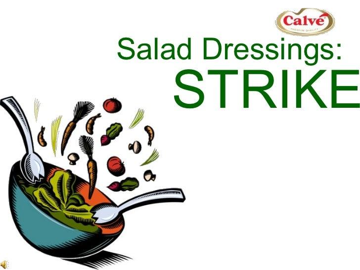 STRIKE Salad Dressings: