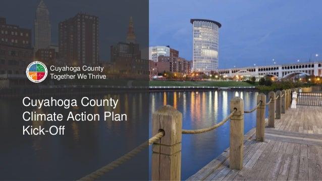Cuyahoga County Together WeThrive Cuyahoga County Together WeThrive Cuyahoga County Climate Action Plan Kick-Off