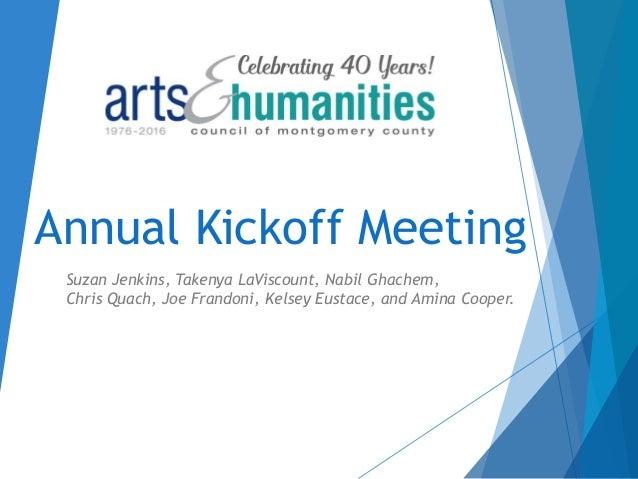 Annual Kickoff Meeting Suzan Jenkins, Takenya LaViscount, Nabil Ghachem, Chris Quach, Joe Frandoni, Kelsey Eustace, and Am...