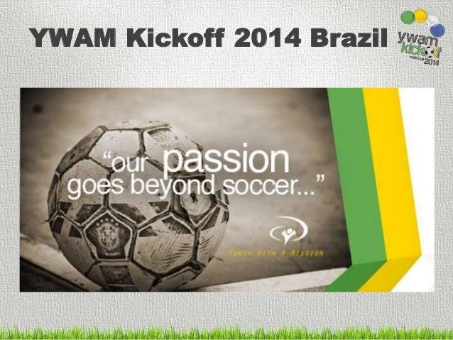 YWAM Kickoff 2014 Brazil