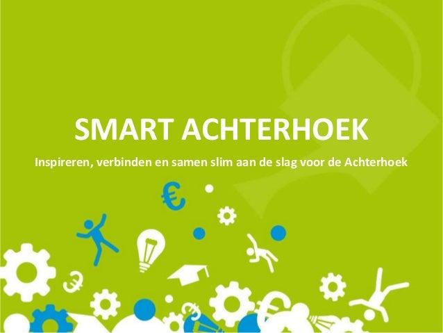 SMART ACHTERHOEK Inspireren, verbinden en samen slim aan de slag voor de Achterhoek