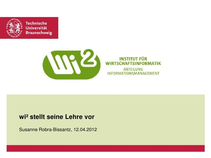 wi² stellt seine Lehre vorSusanne Robra-Bissantz, 12.04.2012