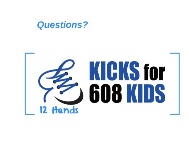 Kicks For 608 Kids presentation - LDA Class of 2018