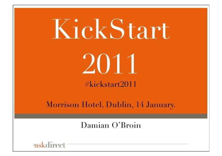 KickStart   2011   #kickstart2011Morrison Hotel, Dublin, 14 January.         Damian O'Broin