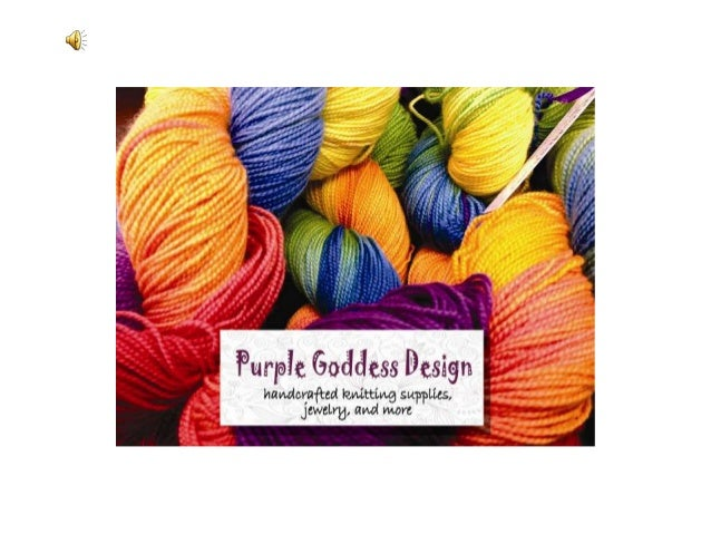 Purple Goddess Design was born from my need to create, love of color, and addiction to knitting.