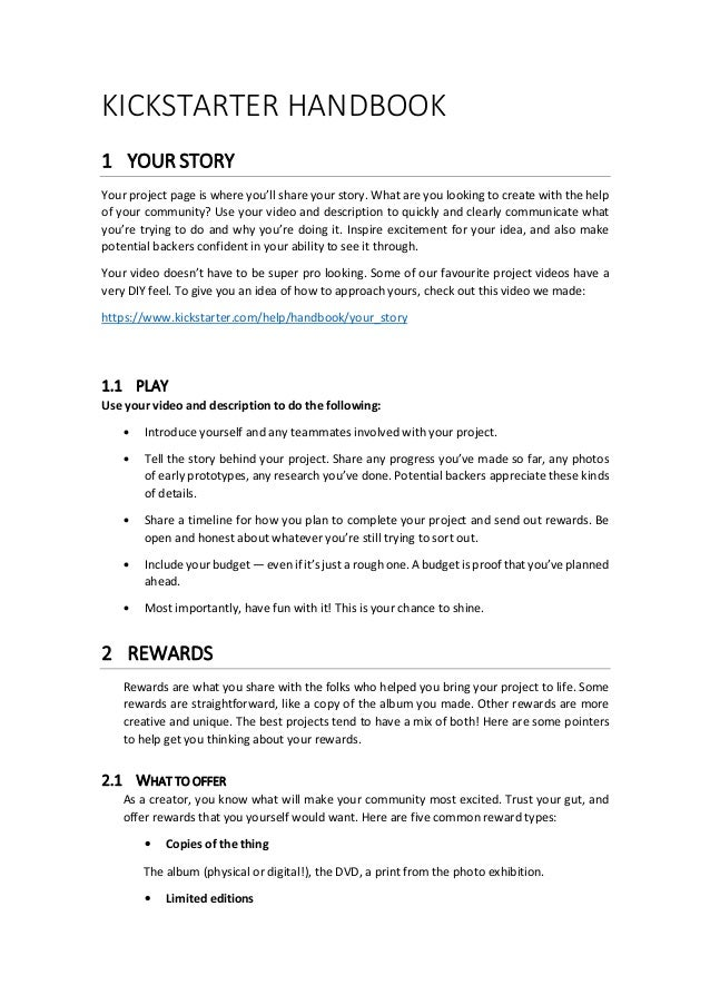 KICKSTARTER HANDBOOK 1 YOUR STORY Your project page is where you'll share your story. What are you looking to create with ...