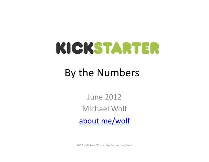 By	  the	  Numbers	         June	  2012	        Michael	  Wolf	       about.me/wolf	     2012	  -­‐	  Michael	  Wolf	  -­‐...