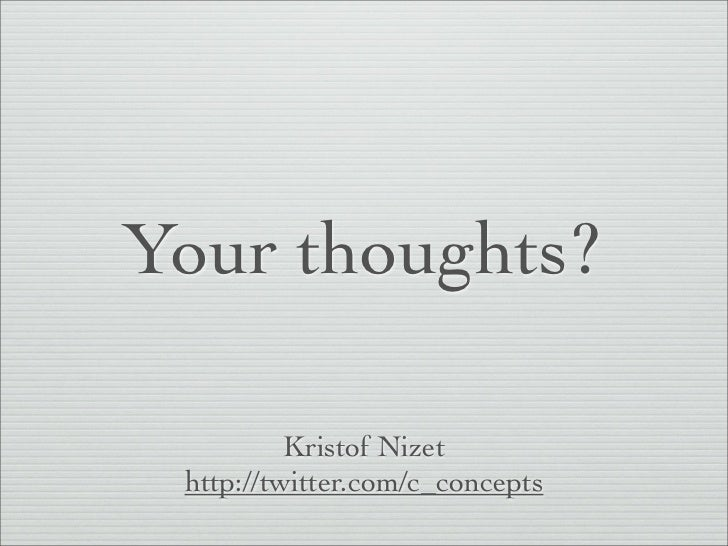 Your thoughts?          Kristof Nizet http://twitter.com/c_concepts