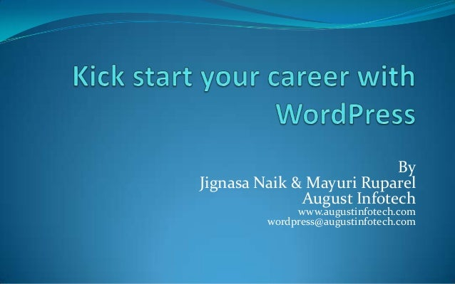By Jignasa Naik & Mayuri Ruparel August Infotech www.augustinfotech.com wordpress@augustinfotech.com