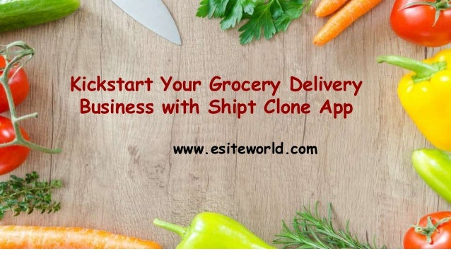 Kickstart Your Grocery Delivery Business with Shipt Clone App www.esiteworld.com
