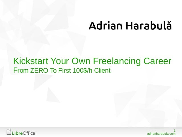 1 adrianharabula.com Kickstart Your Own Freelancing Career From ZERO To First 100$/h Client