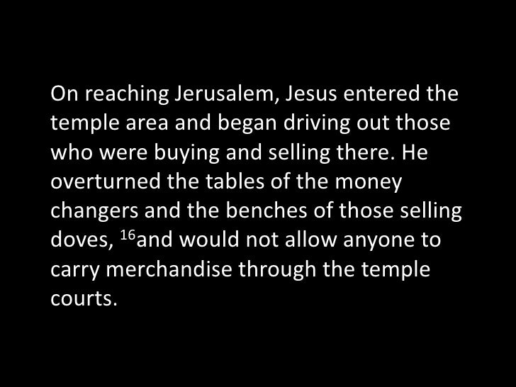 On reaching Jerusalem, Jesus entered the temple area and began driving out those who were buying and selling there. He ove...