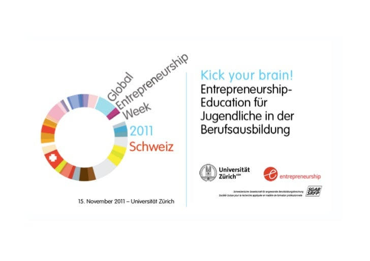Entrepreneurship-‐Educa/on: Stand der Dinge und Umsetzung in der Schweiz Désirée Anja Jäger Konta...