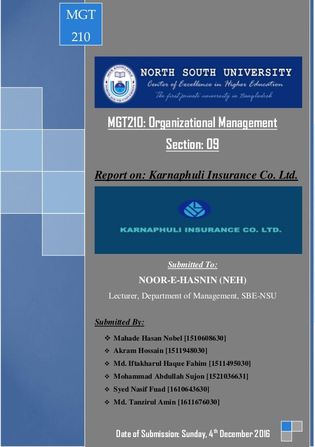 MGT210: Organizational Management Section: 09 Report on: Karnaphuli Insurance Co. Ltd. Submitted To: NOOR-E-HASNIN (NEH) L...