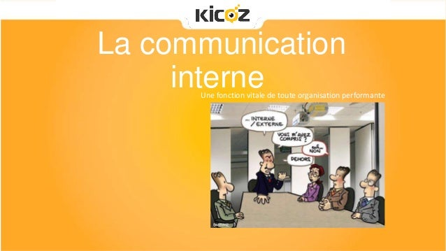 La communication interne  Une fonction vitale de toute organisation performante