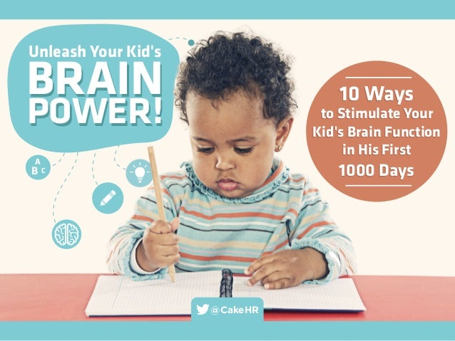 BRAIN POWER! Unleash Your Kid's BRAIN POWER! 10 Ways to Stimulate Your Kid's Brain Function in His First 1000 Days 10 Ways...