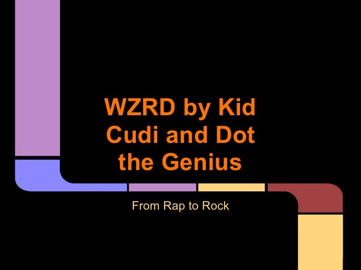 WZRD by KidCudi and Dot the Genius  From Rap to Rock