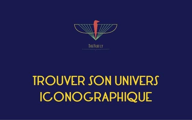 TROUVER SON UNIVERS ICONOGRAPHIQUE