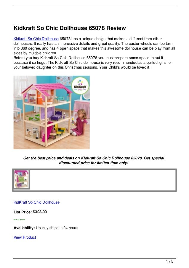 Kidkraft So Chic Dollhouse 65078 ReviewKidkraft So Chic Dollhouse 65078 has a unique design that makes a different from ot...