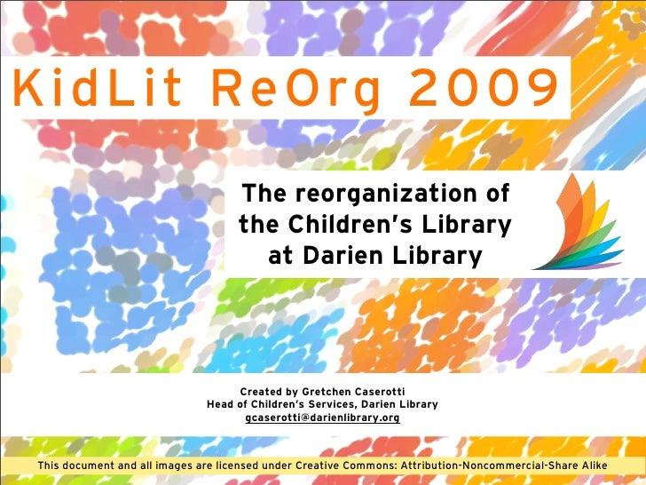 K i d L i t ReO rg 2009                                      The reorganization of                                      th...