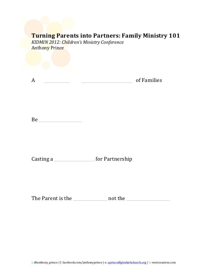 Turning	  Parents	  into	  Partners:	  Family	  Ministry	  101	  KIDMIN	  2012:	  Children's	  Ministry	  Conference	  An...