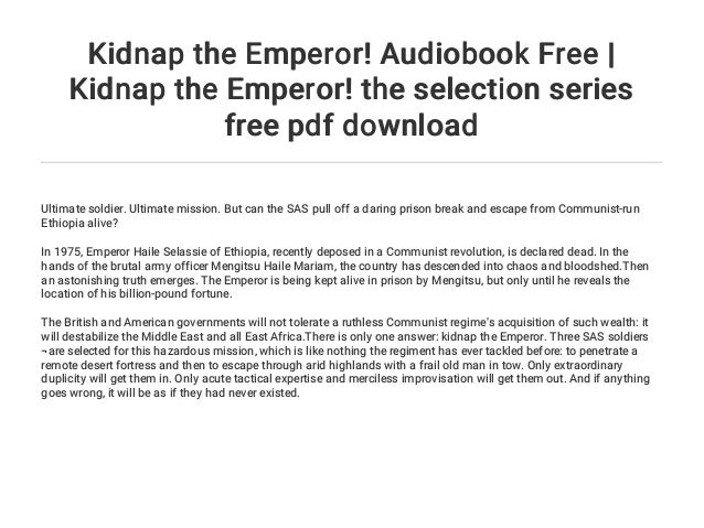 Kidnap The Emperor Audiobook Free Kidnap The Emperor The Selectio