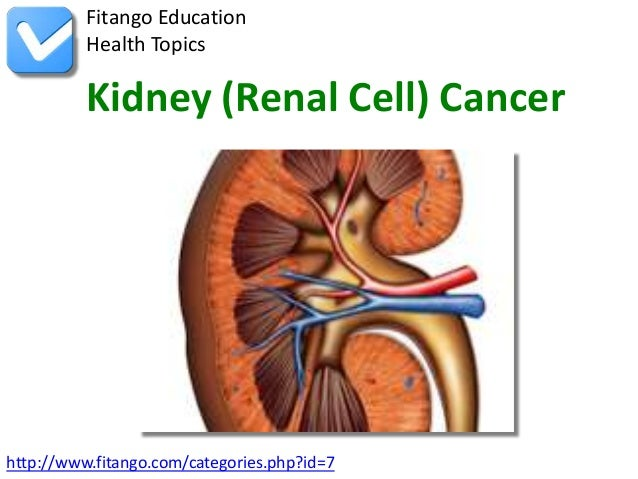 Fitango Education          Health Topics          Kidney (Renal Cell) Cancerhttp://www.fitango.com/categories.php?id=7