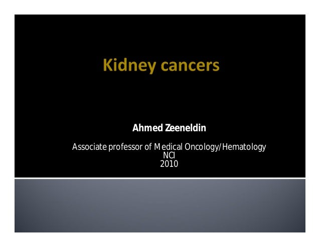 Ahmed ZeeneldinAssociate professor of Medical Oncology/Hematology                         NCI                        2010