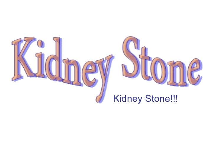 Kidney Stone!!!
