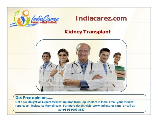 Indiacarez.com Kidney Transplant Get Free opinion……p Get a No Obligation Expert Medical Opinion from Top Doctors in India ...