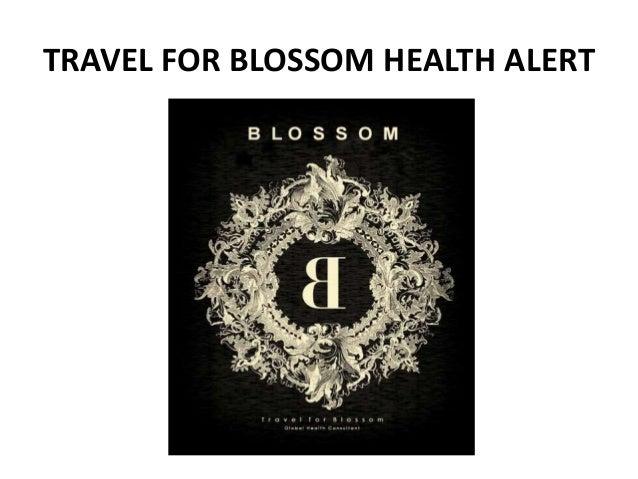 TRAVEL FOR BLOSSOM HEALTH ALERT