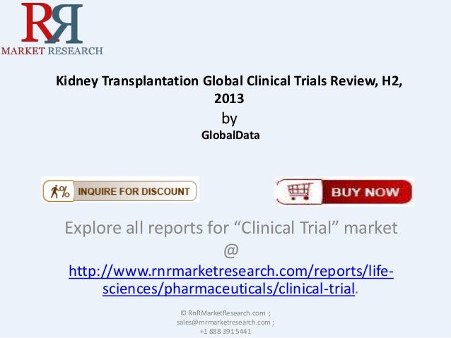 """Kidney Transplantation Global Clinical Trials Review, H2, 2013  by GlobalData  Explore all reports for """"Clinical Trial"""" ma..."""