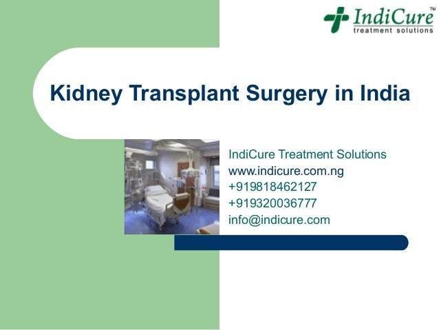 Kidney Transplant Surgery in India                IndiCure Treatment Solutions                www.indicure.com.ng         ...