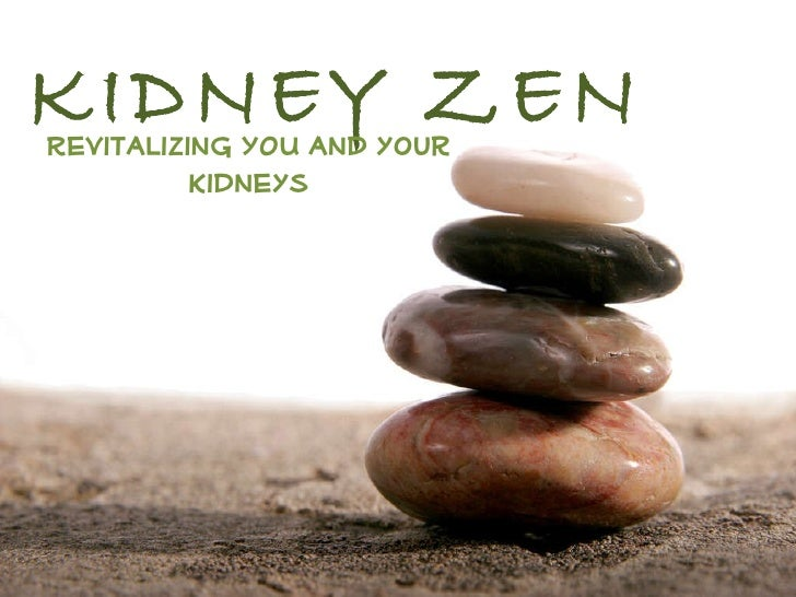 KIDNEY ZEN Revitalizing YOU and your kidneys