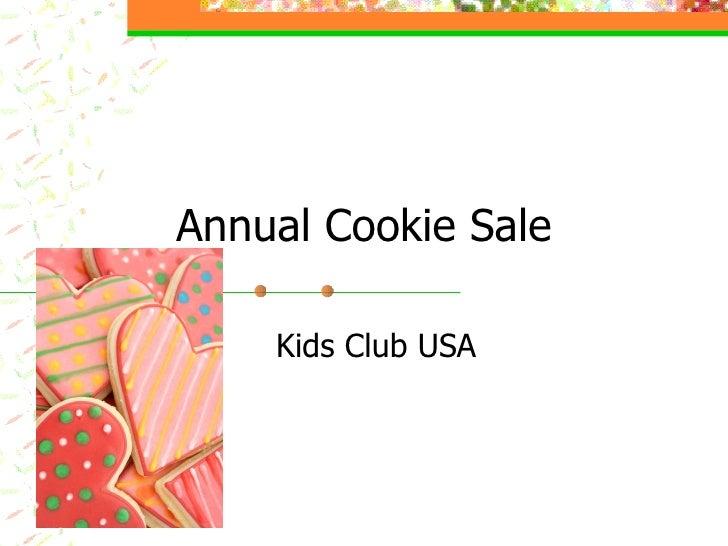 Annual Cookie Sale Kids Club USA