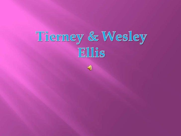 Tierney & Wesley<br />Ellis<br />