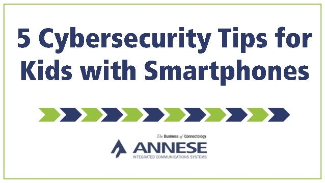 5 Cybersecurity Tips For Kids With Smartphones