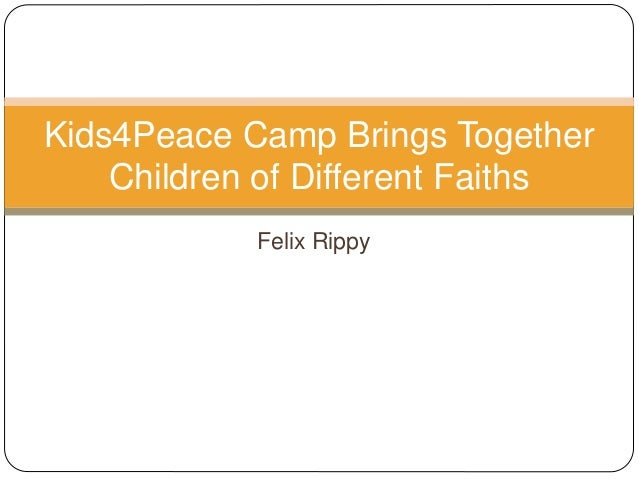 Felix Rippy Kids4Peace Camp Brings Together Children of Different Faiths