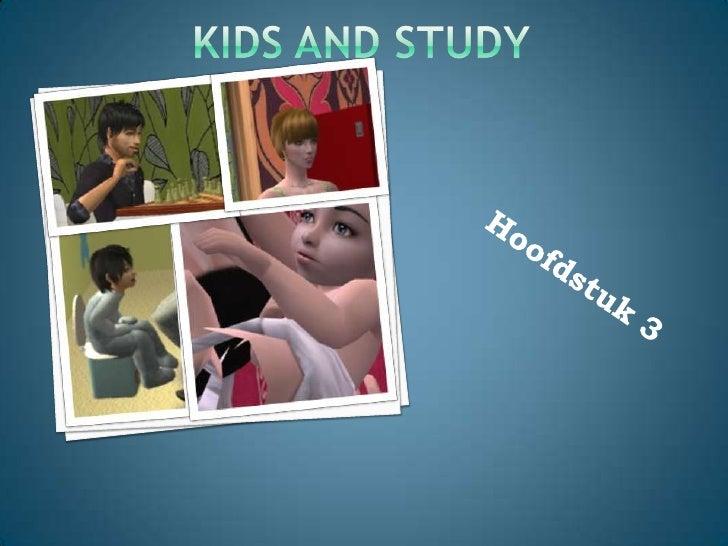 KIDS and Study<br />Hoofdstuk 3<br />