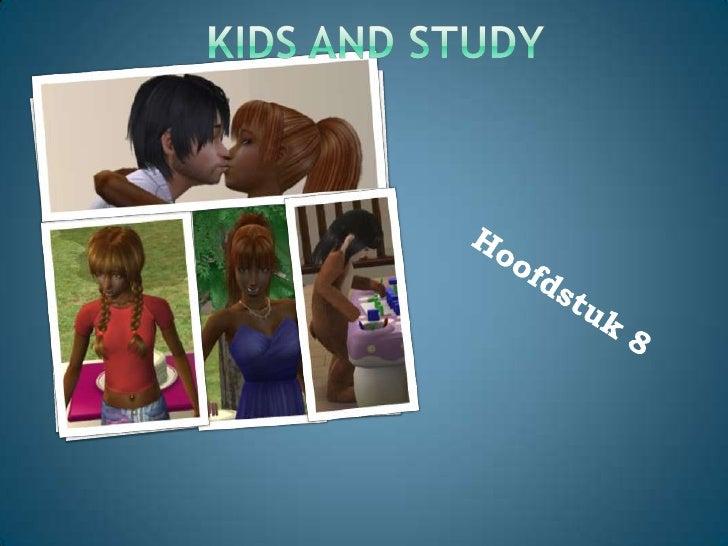 KIDS and Study<br />Hoofdstuk 8<br />