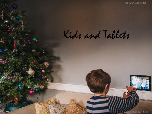 Kids and Tablets Photo by Zoe (Flickr) Furqan Khan