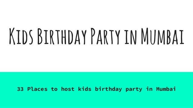KidsBirthdayPartyinMumbai 33 Places to host kids birthday party in Mumbai