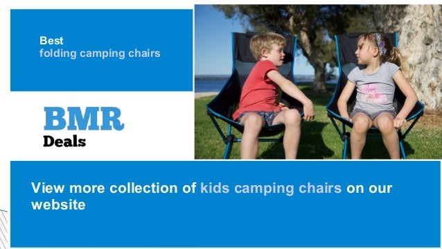 Best folding camping chairs View more collection of kids camping chairs on our website