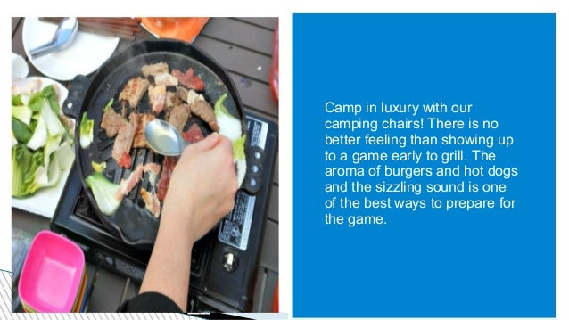 Camp in luxury with our camping chairs! There is no better feeling than showing up to a game early to grill. The aroma of ...