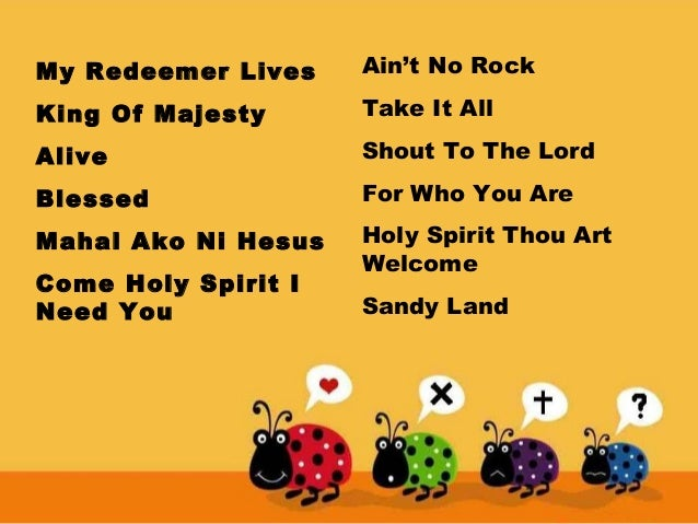 My Redeemer Lives  Ain't No Rock  King Of Majesty  Take It All  Alive  Shout To The Lord  Blessed  For Who You Are  Mahal ...