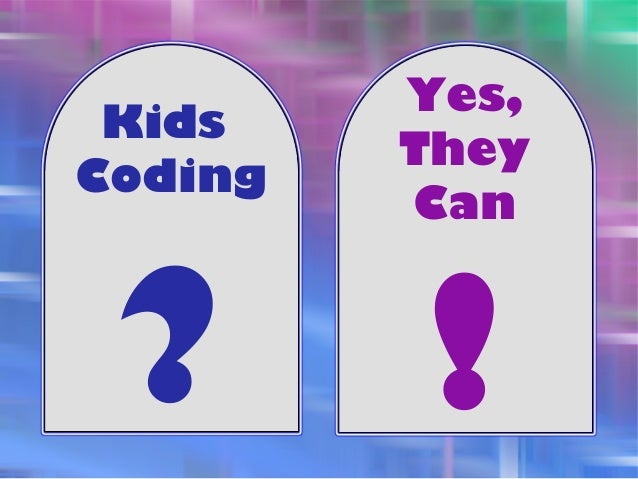 Kids Coding ? Yes, They Can !