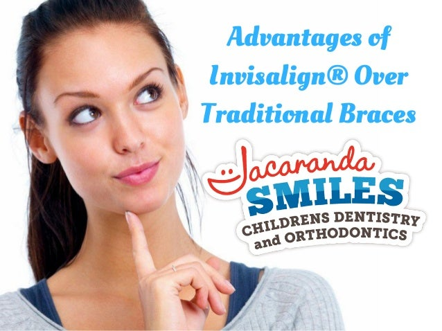 Advantages of Invisalign® Over Traditional Braces