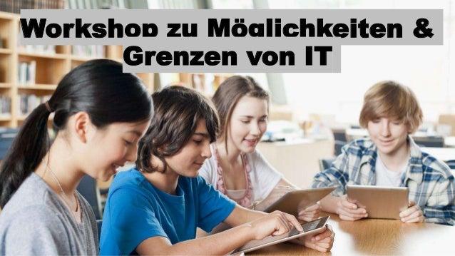 Workshop zu Möglichkeiten & Grenzen von IT