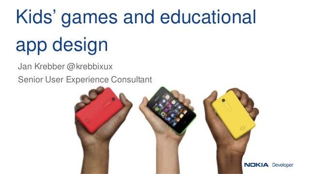 Kids' games and educational app design Jan Krebber @krebbixux Senior User Experience Consultant