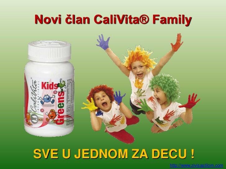 Novi član CaliVita® FamilySVE U JEDNOM ZA DECU !                      http://www.zivisastilom.com